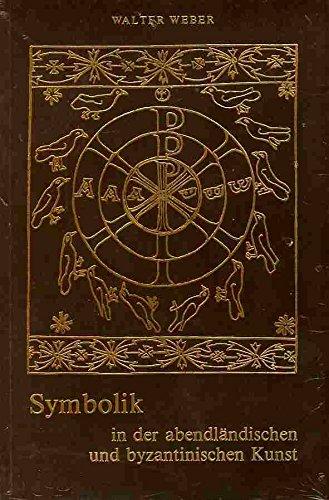 Symbolik in der abendländischen und byzantinischen Kunst, 2 Bde.