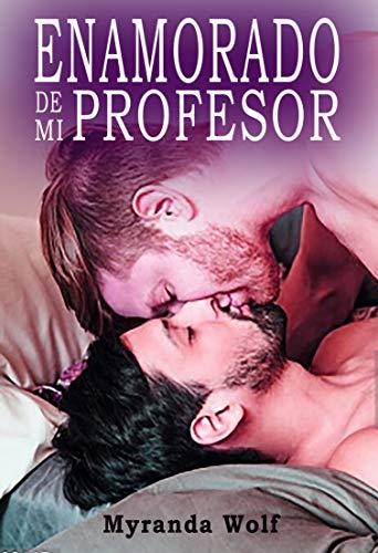 Enamorado de mi profesor: Erotica gay en español de [Wolf, Myranda]