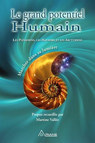 Le grand potentiel humain: Marcher dans sa lumière par Tom Kenyon, Wendy Kennedy, Martine Vallée