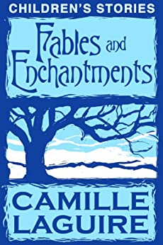 Fables and Enchantments (English Edition) par [LaGuire, Camille]