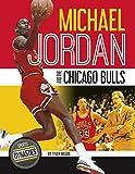 Michael Jordan and the Chicago Bulls (Sports Dynasties)