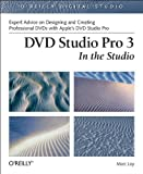 DVD Studio Pro 3: In the Studio (O'Reilly Digital Studio)