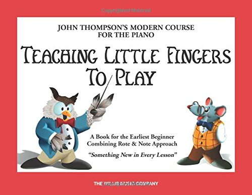 Teaching Little Fingers to Play: John Thompson's Modern Course for the Piano