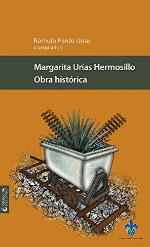 Obra histórica (Biblioteca) por Margarita Urías Hermosillo