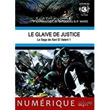 Le Glaive de justice: La Saga de Xavi El Valent 1