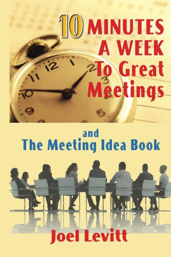 10 Minutes a Week to Great Meetings (English Edition) eBook: Joel ...
