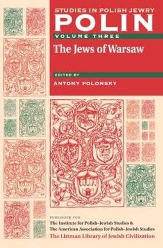 polin-studies-in-polish-jewry-volume-3-the-jews-of-warsaw-v-3
