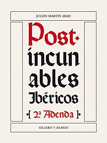 Post-Incunables Ibéricos por Julián Martín Abad