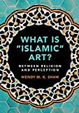 What is 'Islamic' Art?: Between Religion and Perception