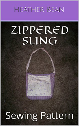 Zippered Sling: Sewing Pattern (Bean Bag Designs