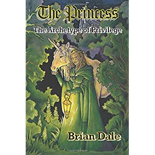 The Princess: The Archetype of Privilege (Archetypes – The Royal Family)