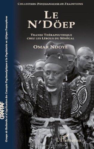 Le N'Döep : Transe thérapeutique chez les Lebous du Sénégal