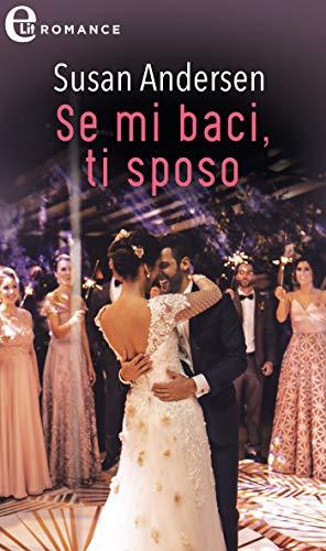 Se mi baci, ti sposo (eLit) (Razor Bay Vol. 1) di [Andersen, Susan]