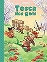 Tosca des Bois, tome 3  par Radice