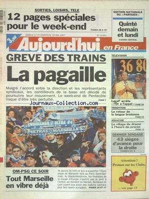 AUJOURD'HUI EN FRANCE [No 16391] du 17/05/1997 - GREVE DES TRAINS - LA PAGAILLE - TELE - LAGAF' ARRETE L'OR A L'APPEL - LE RETOUR DE LA LANGUE BRETONNE - JOSACINE - LE VILLAGE DU DRAME A L'HEURE DU PROCES - LES SPORTS - FOOT