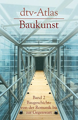 dtv Atlas Baukunst Bd. 2. Baugeschichte von der Romanik bis zur Gegenwart: Band 2: Baugeschichte von...