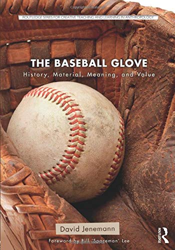 The Baseball Glove (Routledge Series for Creative Teaching and Learning in Anthropology) -