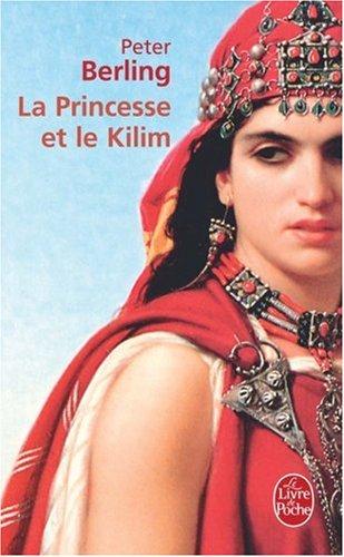 La Princesse et le Kilim par Peter Berling