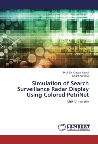 Simulation of Search Surveillance Radar Display Using Colored PetriNet: Ishik University (Radar-display)