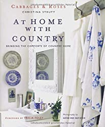 Cabbages and Roses at Home with Country (Cabbages & Roses)