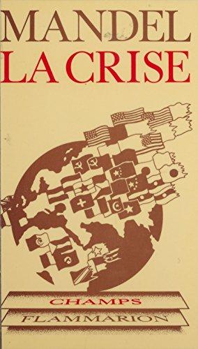 La Crise : 1974-1982: Les faits, leur interprétation marxiste (Champs) par Ernest Mandel