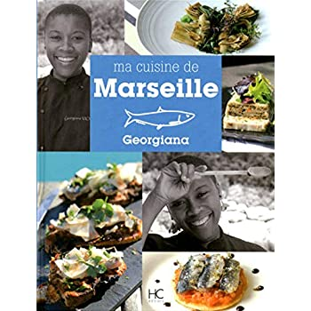Géorgiana - Ma cuisine de Marseille