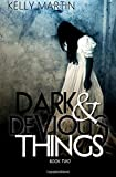 Dark and Devious Things: Volume 2 (Dark and Deadly Things)