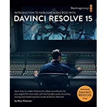 Introduction to Fairlight Audio Post with DaVinci Resolve 15 (The Blackmagic Design Learning Series) (English Edition)