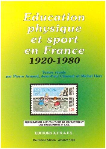 Education physique et sport en France, 1920-1980 par Pierre Arnaud
