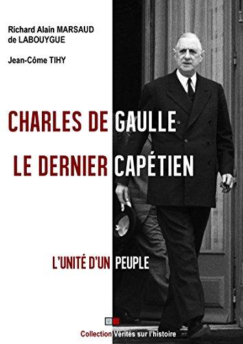 Charles de Gaulle : le dernier captien: L'unit d'un peuple