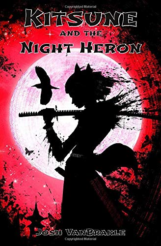 Kitsune and the Night Heron (Ninja Corps Adventures, Band 1)