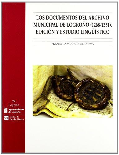 Los documentos del Archivo Municipal de Logroño (1268-1351): edición y estudio lingüístico