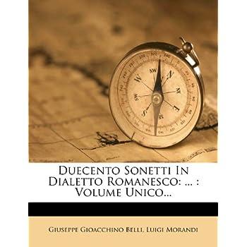 Duecento Sonetti In Dialetto Romanesco: ...: Volume Unico...