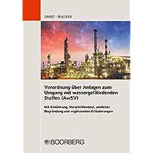 Verordnung über Anlagen zum Umgang mit wassergefährdenden Stoffen (AwSV) Mit Einführung, Vorschriftentext, amtlicher Begründung und ergänzenden Erläuterungen