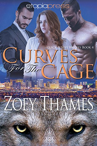 Curves for the Cage (Quick & Sexy Wolves Book 4)