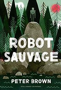 Robot sauvage par Peter Brown (II)