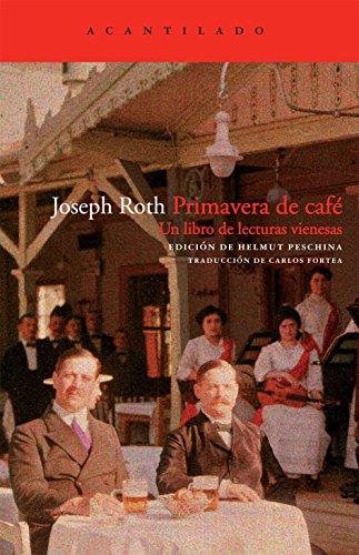Primavera de café: Un libro de lecturas vienesas (El Acantilado) por Joseph Roth