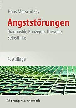 Angststörungen: Diagnostik, Konzepte, Therapie, Selbsthilfe von [Morschitzky, Hans]