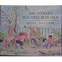 Mrs. Toggle's Beautiful Blue Shoe by Robin Pulver (1997-08-01)