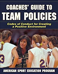Coaches Guide to Team Policies by American Sport Education Program (2007-07-02)