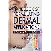 Handbook of Formulating Dermal Applications: A Definitive Practical Guide