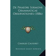 de Phaedri Sermone Grammaticae Observationes (1886)