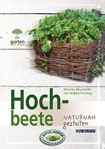 Hochbeete: naturnah Gestalten thumbnail