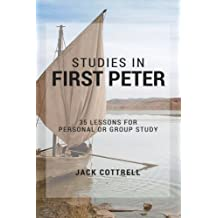 Studies in First Peter: 35 Lessons for Personal or Group Study