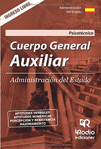 Cuerpo General Auxiliar de la Administracion del Estado. Psicotecnico y Ortografia. Quinta edicion.