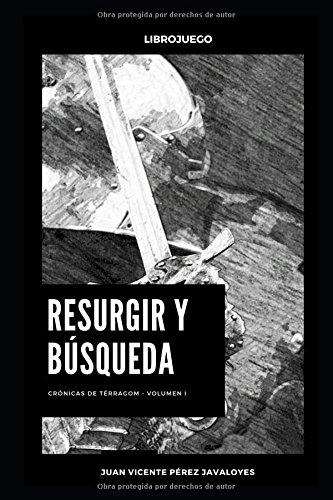 Resurgir y búsqueda: Librojuego (Crónicas de Térragom) por Juan Vicente Pérez Javaloyes