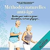 Méthodes naturelles anti-âge: Recettes pour rester en forme - alimentation, exercice physique...