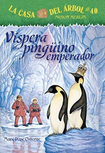 El Regalo del Pinguno Emperador (La Casa Del Arbol Mision Merlin) por Mary Pope Osborne