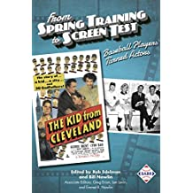 From Spring Training to Screen Test: Baseball Players Turned Actors (The SABR Digital Library Book 55)