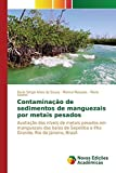 Contamina????????o de sedimentos de manguezais por metais pesados (Portuguese Edition) by Souza Paulo S????rgio Alves de (2015-05-28)